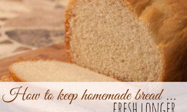 How to Keep Homemade Bread Fresh – My Little Secret