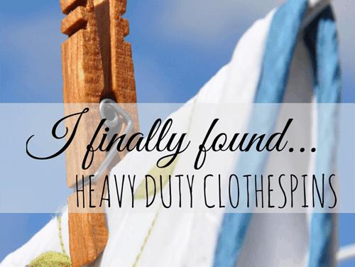 I finally found heavy duty clothespins