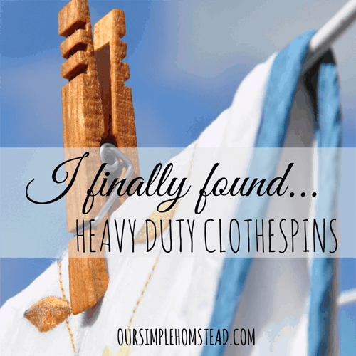 I Finally Found Heavy Duty Clothespins