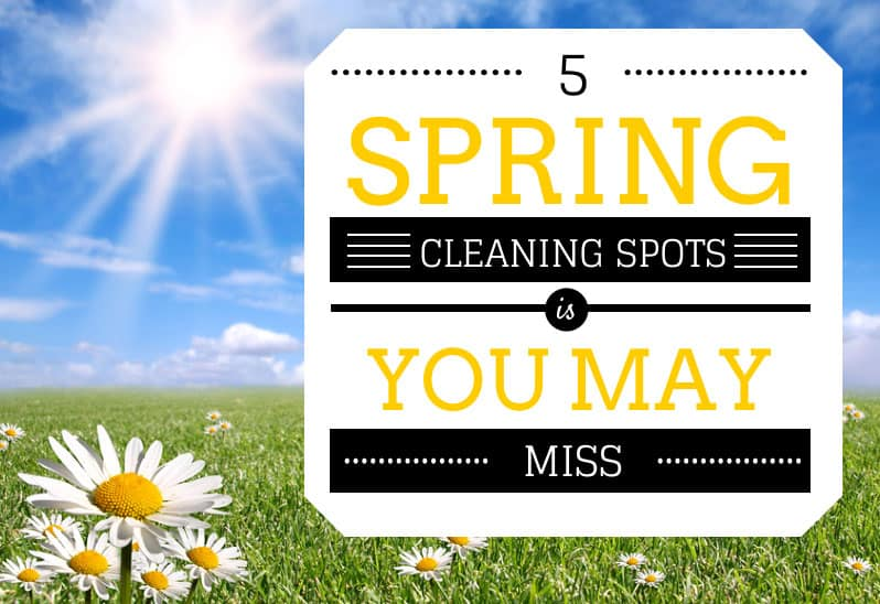 5 Spring Cleaning Spots You May Miss