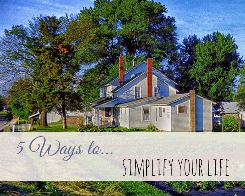 5 Ways You to Simplify Your Life