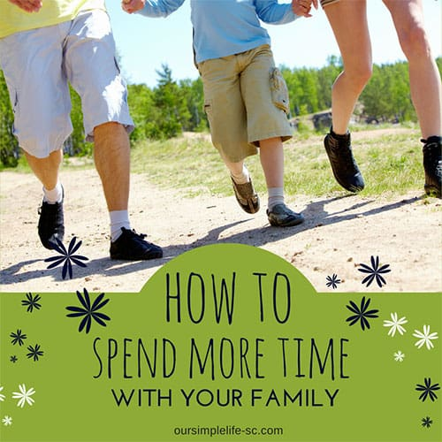 How to spend more time with your family