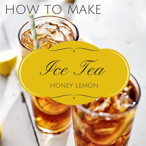 How to Make Ice Tea – Honey Lemon