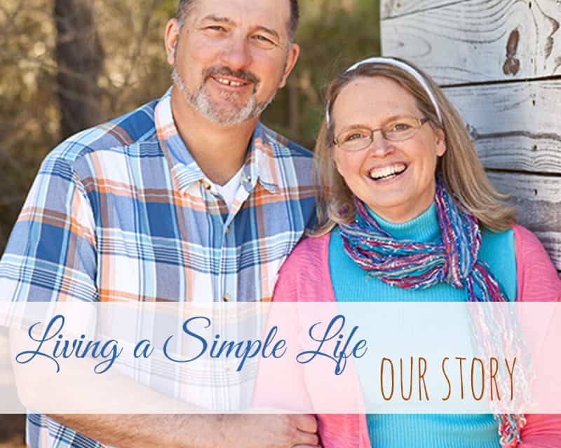 Living a Simple Life – Our Simple Living Story
