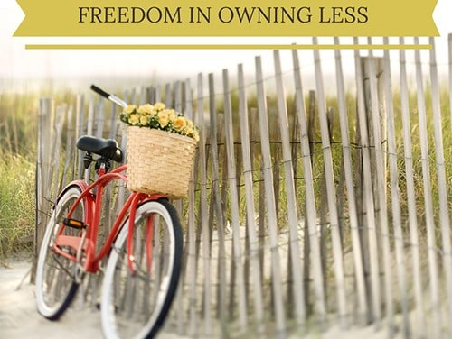 Finding freedom in owning less