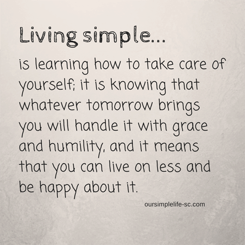 Living simple is...