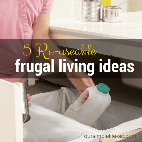 5 Re-useable Frugal Living Ideas