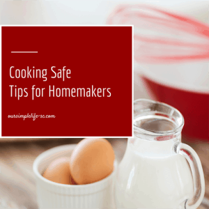 cooking safe tips for homemakers