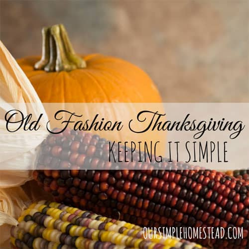 Old Fashion Thanksgiving – Keeping it Simple