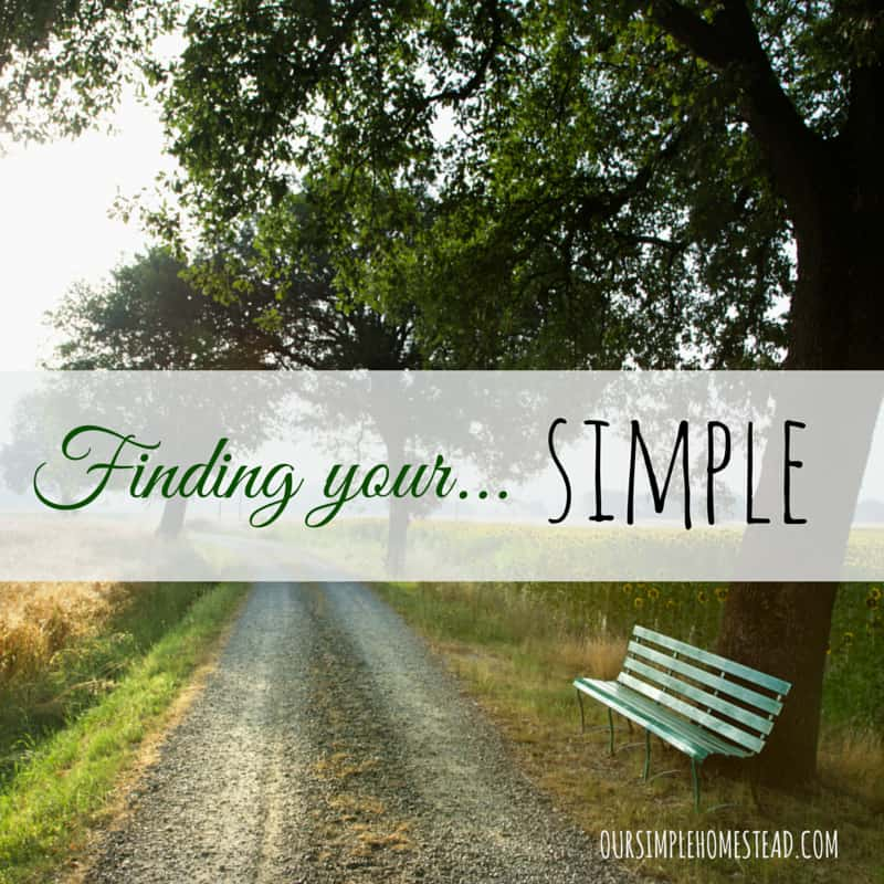 Living a Simple Life – Finding Your Simple