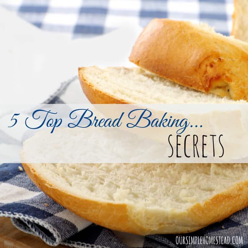 5 Top Baking Bread Secrets