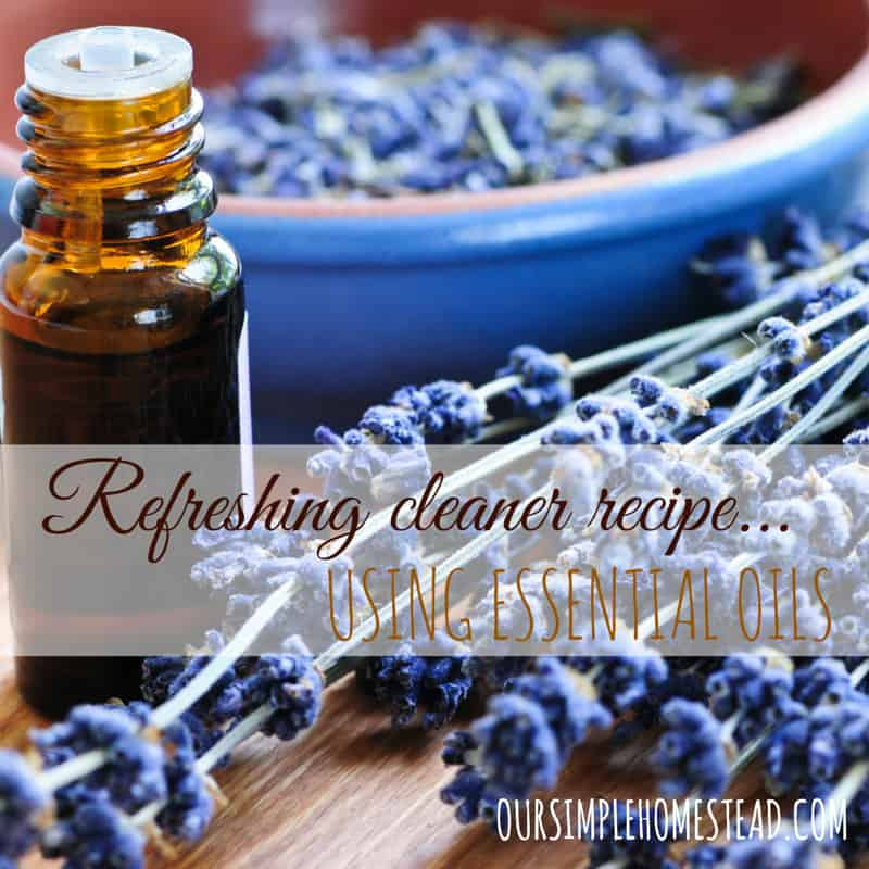 Refreshing cleaner recipe using essential oils