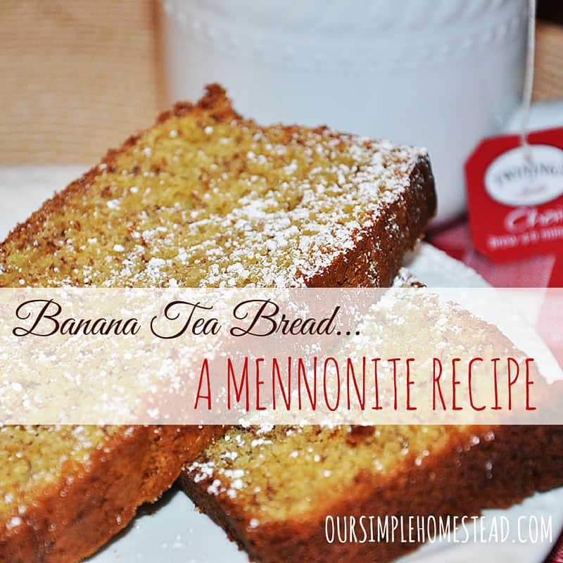 Banana Tea Bread – A Mennonite Recipe