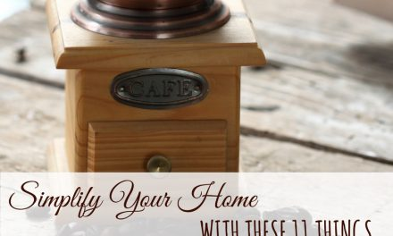 Simplify Your Home With These 11 Things