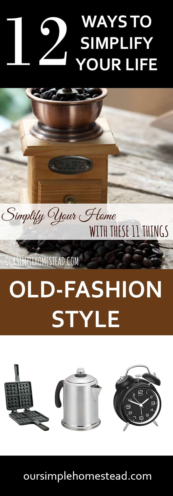 Simplify Your Life - Old-fashion Style