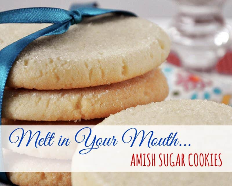 Melt in Your Mouth Amish Sugar Cookies
