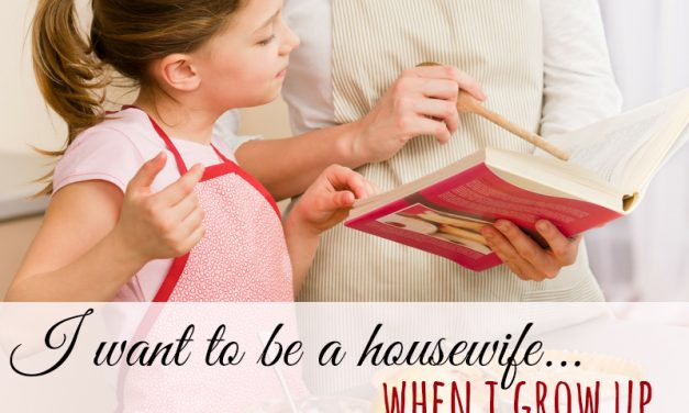 I Want to be a Housewife When I Grow Up
