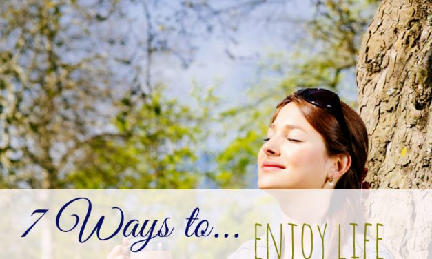7 Ways on How to Enjoy Life