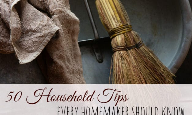 50 Household Tips Every Homemaker Needs to Know