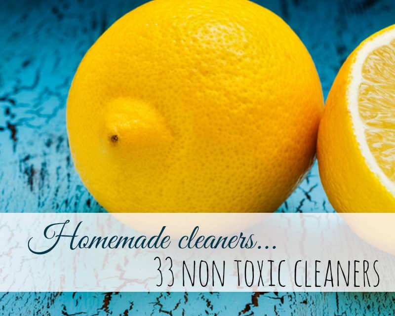 33 Homemade Cleaners – Non Toxic All Natural Cleaning
